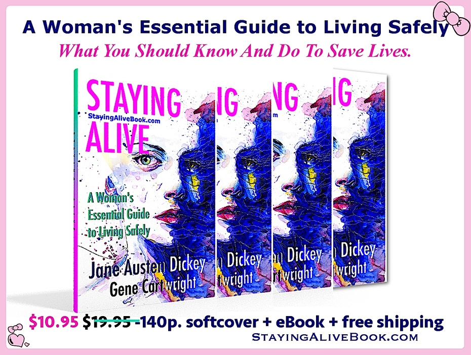 Staying Alive:A Woman's Essential Guide to Living Safely