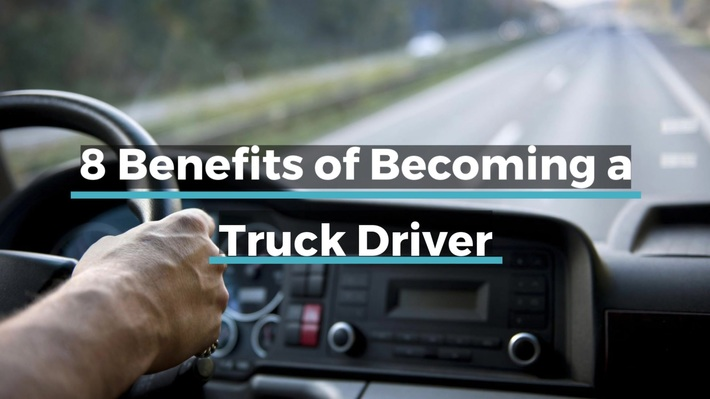 8 Benefits of Becoming a Truck Driver