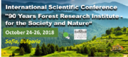 International Scientific Conference - 90 years FOREST RESEARCH INSTITUTE - Bulgarian Academy of Sciences