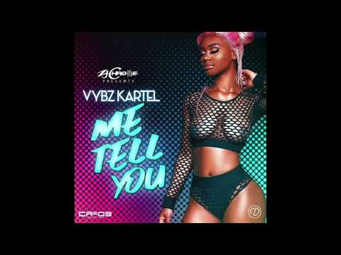 Vybz Kartel -  Me Tell You [Official Audio]