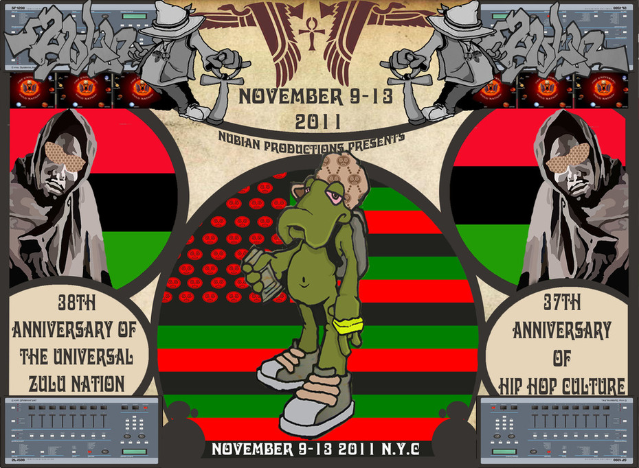 The 37th Anniversary of Hip Hop Culture (38th of the Universal Zulu Nation) November 9 -13,2011