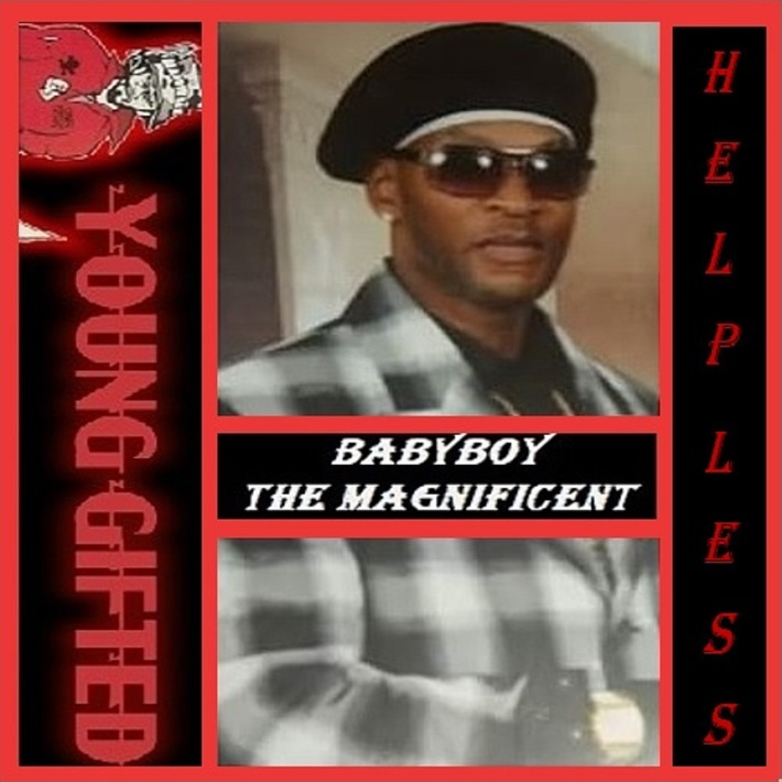 """CHECK OUT THE NEW HIT SINGLE """"HELPLESS"""" BY BABYBOY  aka THE MAGNIFICENT  https://youtu.be/STgA4c1_gVc"""