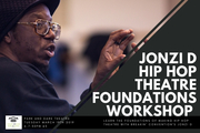 Jonzi D workshop - An Introduction to Hip Hop Theatre