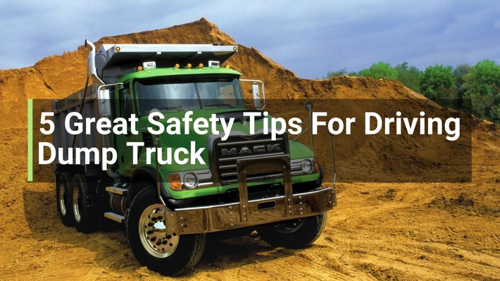 5 Great Safety Tips For Driving a Dump Truck