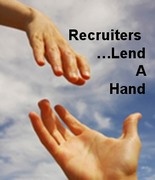 Recruiters...Lend A Hand