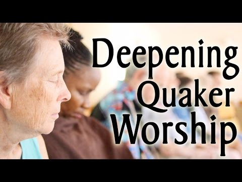 How to Deepen Quaker Meeting for Worship