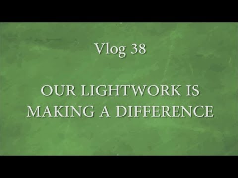 Vlog 38 - Our Light Work is Making a Difference
