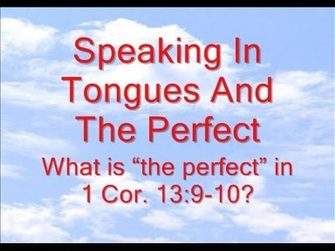Speaking In Tongues And The Perfect