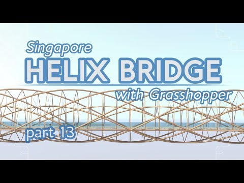 Making the Helix Bridge with Grasshopper, part 13 (Grasshopper Tutorial)