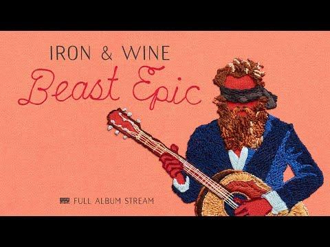 Iron & Wine - Beast Epic (Full Album 2017)