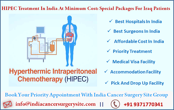 HIPEC Treatment in India at Minimum Cost Special Packages for Iraq Patients