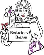The Bodacious Bazaar  Where there is something for everyone