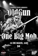 MÚSICA: One Big Mob + OldGun,