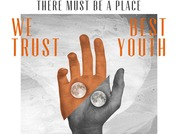 MÚSICA: Must Be a Place = We Trust & Best Youth