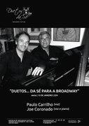"""MÚSICA: """"Duetos... da Sé para a Broadway!"""" - Paulo Carrilho & Joe Coronado"""