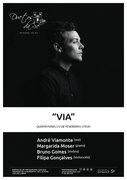"""MÚSICA: """"VIA"""" - André Viamonte, Margarida Moser, Bruno Gomes & Filipa Gonçalves"""