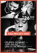 """MÚSICA: """"Eisa Project Trio"""" - Orlanda Guilande, João Balão & Carlos Mil-Homens"""