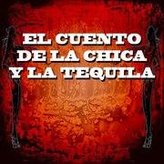 EL CUENTO DE LA CHICA Y LA TEQUILA @ Mattorosso