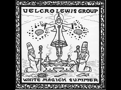 Velcro Lewis Group - White Magick Summer ( Full Album 2010)