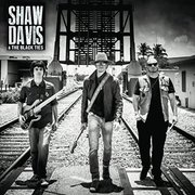 Clematis By Night: Shaw Davis and the Black Ties (Roots and Blues Rock)