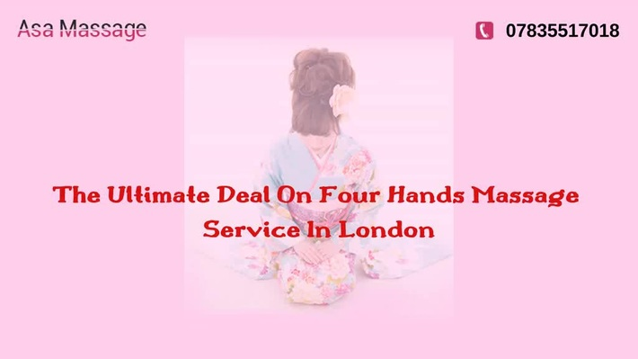 The Ultimate Deal On Four Hands Massage Service In London