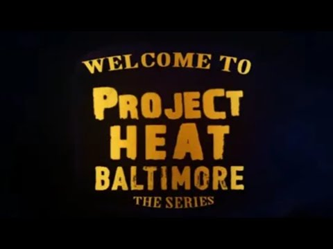 Project Heat Baltimore | Trailer