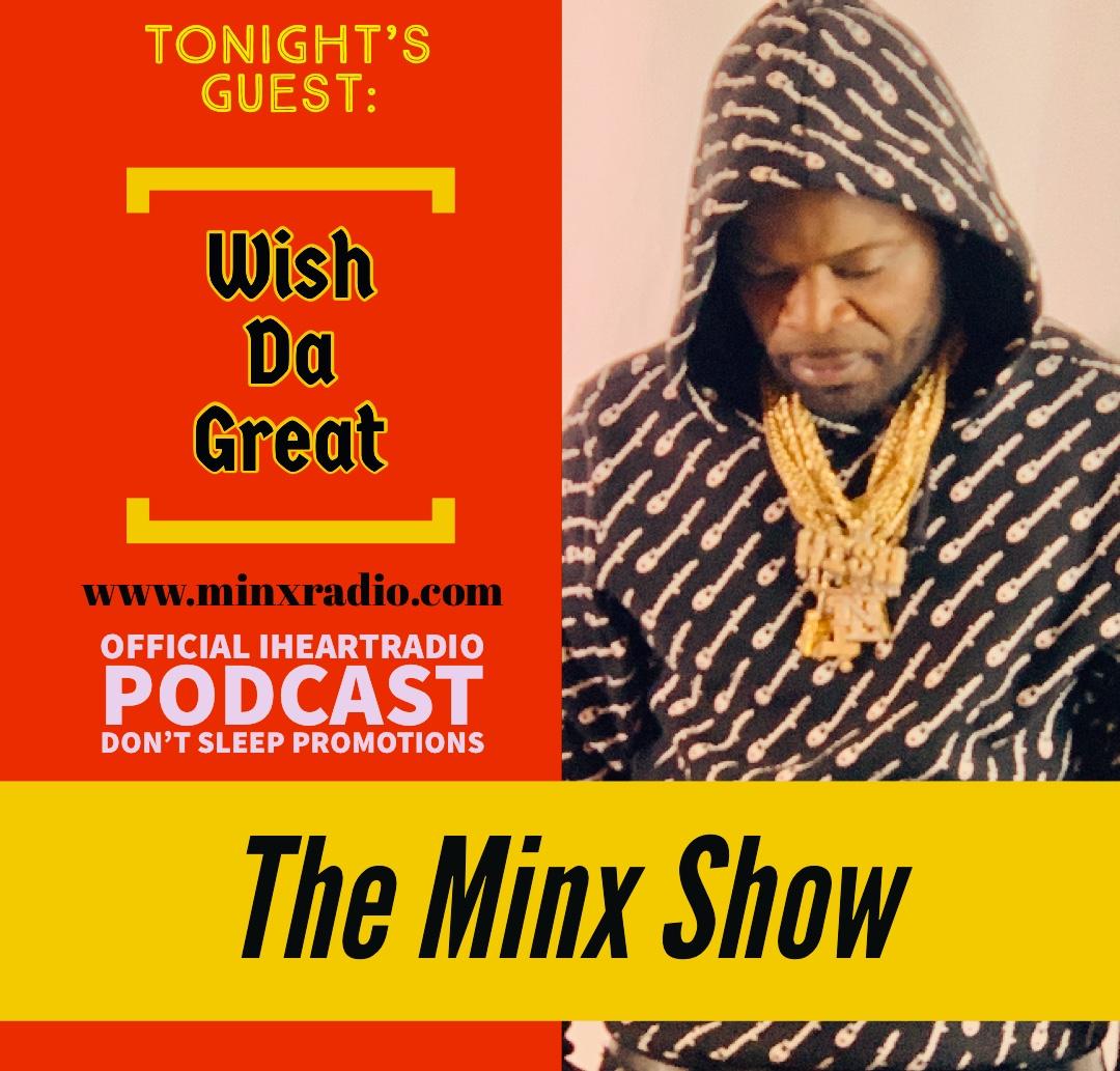 """The Minx Show Interviews """"Wish da Great"""""""