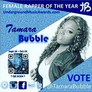Tamara Bubble Nominated Female Rapper of the Year VOTE NOW