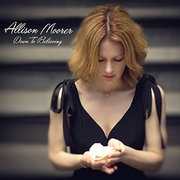 ALLISON MOORER —DOWN TO BELIEVING (Proper Records) reviewed by Maurice Hope