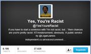 @YesYoureRacist é um perfil denunciativo do racismo publicado no Twitter