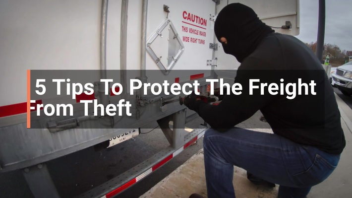 5 Tips To Protect The Freight From Theft