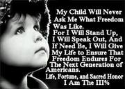 My child will never ask what freedom