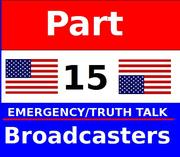 Part 15 Emergency and Truth Talk Radio Broadcasters