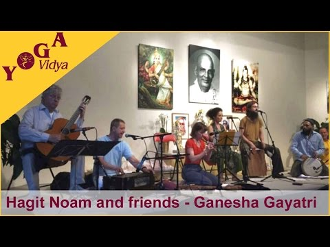 Hagit Noam and friends -  Ganesha Gayatri and Om Gam Ganapataye Namaha