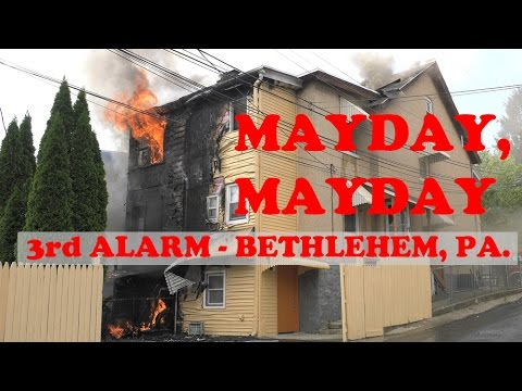 Mayday at 3rd Alarm in Bethlehem, PA 05/26/16