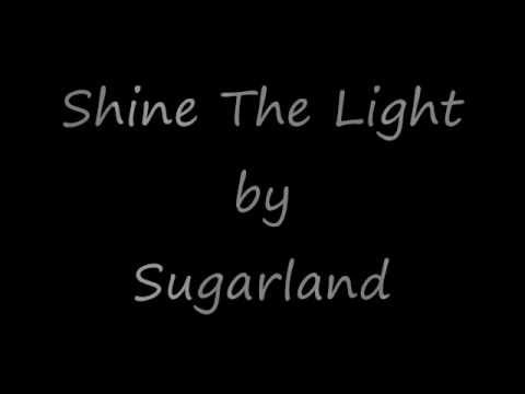 Shine the Light (Lyrics) - Sugarland