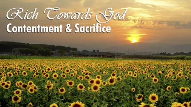 Rich Towards God: Contentment and Sacrifice