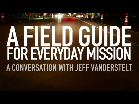 Field Guide for Everyday Mission with Jeff Vanderstelt