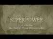 SUPERPOWER Movie Trailer