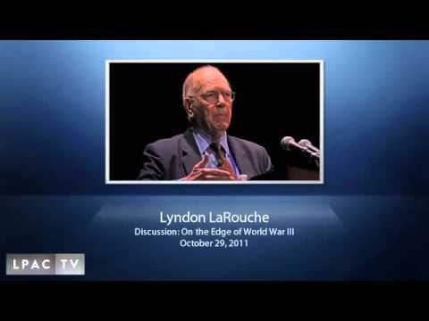 LaRouche: On the Edge of World War III