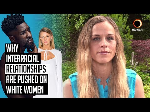 Why Interracial Relationships Are Pushed On White Women
