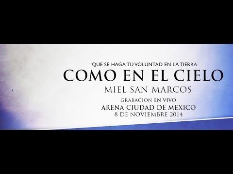"""Miel San Marcos """"COMO EN EL CIELO"""" Grabación en Vivo 8 Noviembre 2014 ARENA CIUDAD DE MEXICO"""
