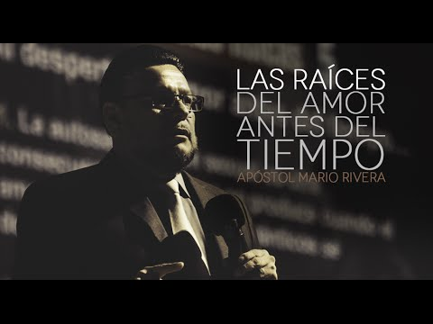Las Raíces del Amor Antes del Tiempo - Mario Rivera