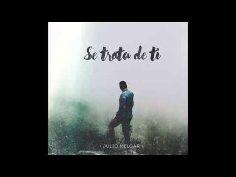 Julio Melgar – Creo en Ti (Feat. Marcos Brunet, Andrea Lopez, Eric Yeh & Eddie James)