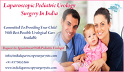 Committed Care For Children's Urological Issues In India Through Laparoscopy Surgery