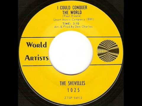 The Shevelles - I Could Conquer The World