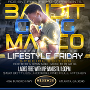11/21 LIFESTYLE FRIDAYS @SLEDGE LOUNGE>>> BANDIT GANG MARCO LIVE!! FEAT @DJBlackBillGates & @DJGoILL HOSTED BY @ATOWNMIKE