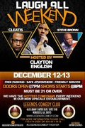 DEC 12TH & 13TH LAUGH ALL WEEKEND!!!  @LegendsComedyTheater Featuring COMICS STEVE BROWN & CLEATIS HOSTED BY CLAYTON ENGLISH!
