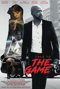 [NEW MOVIE ALERT] TRUE TO THE GAME