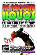 Jr. Reggaeholics Just Can't Get Enuff! FREE for Ladies 2+ til 1AM